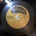 """SIP A CUP-10""""-MANDATIOUS / DUB JUDAH + LEROY MAFIA DUBPEICE"""