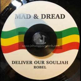 "Mad & Dread-7""-Deliver Our Soul / Robel"