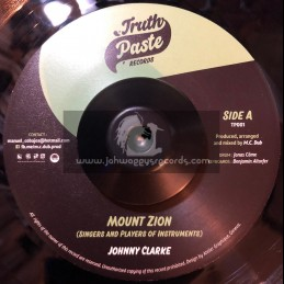 "Truth Paste Records-7""-Mount Zion / Johnny Clarke + Mount Zion Dub / M.C Dub"