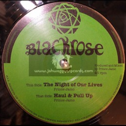 "Blackrose-12""-The Night Of Our Lives / Prince Jamo + Haul & Pull Up / Prince Jamo"