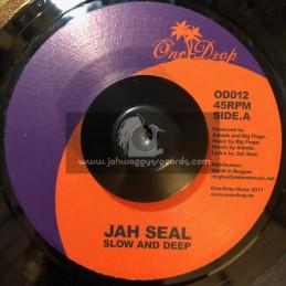 "One Drop Music-7""-Slow & Deep / Jah Seal"