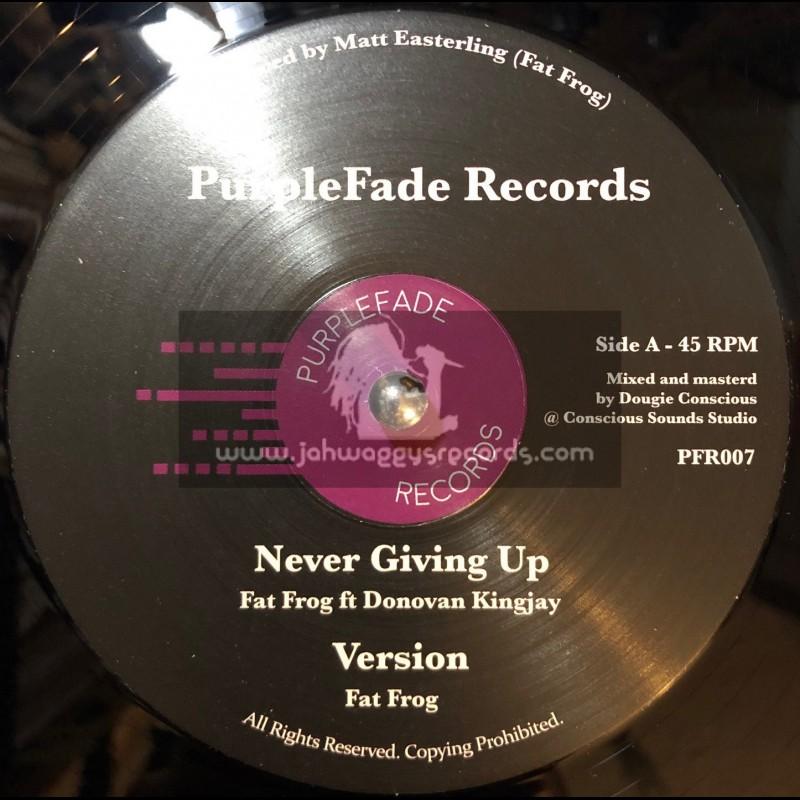 "PurpleFade Records-12""-Never Giving Up / Fat Frog Ft. Donovan Kingjay"