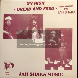 Jah Shaka Music-LP-On High - Dread & Fred - Iron Works PT 2