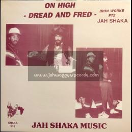 Jah Shaka Music-LP-On High - Dread & Fred - Iron Works PT 2