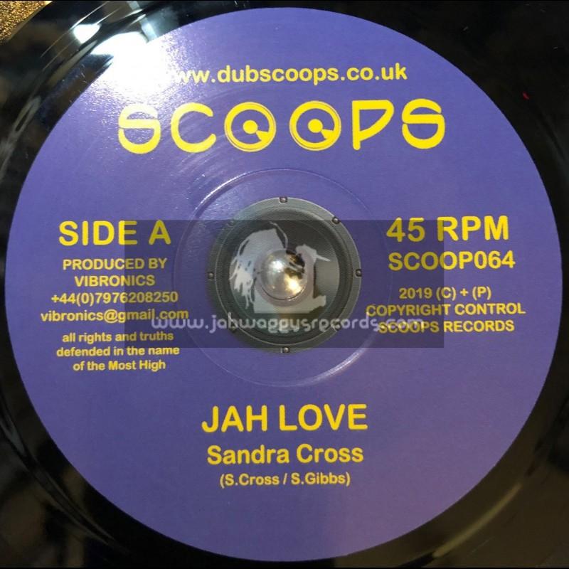 "Scoops-7""-Jah Love / Sandra Cross + Jah Version / Vibronics"