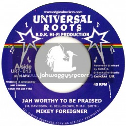 """Universal Roots-7""""-Jah is worthy to be praised / Mikey Foreigner"""