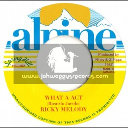"""Alpine-7""""-What a act / Ricky Melody (Spring Hill)"""