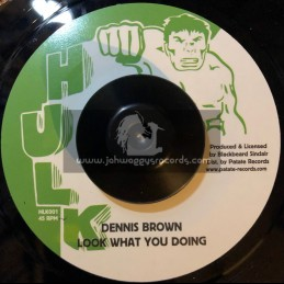 """Hulk-7""""-Look What You Doing / Dennis Brown"""