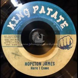 "King Patate-7""-Here I Come / Hopeton James + Here Come The Drums / Bongo Herman"