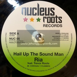"Nucleus Roots Records-7""-Hail Up The Sound Man / Ria Feat .Trevor Roots"