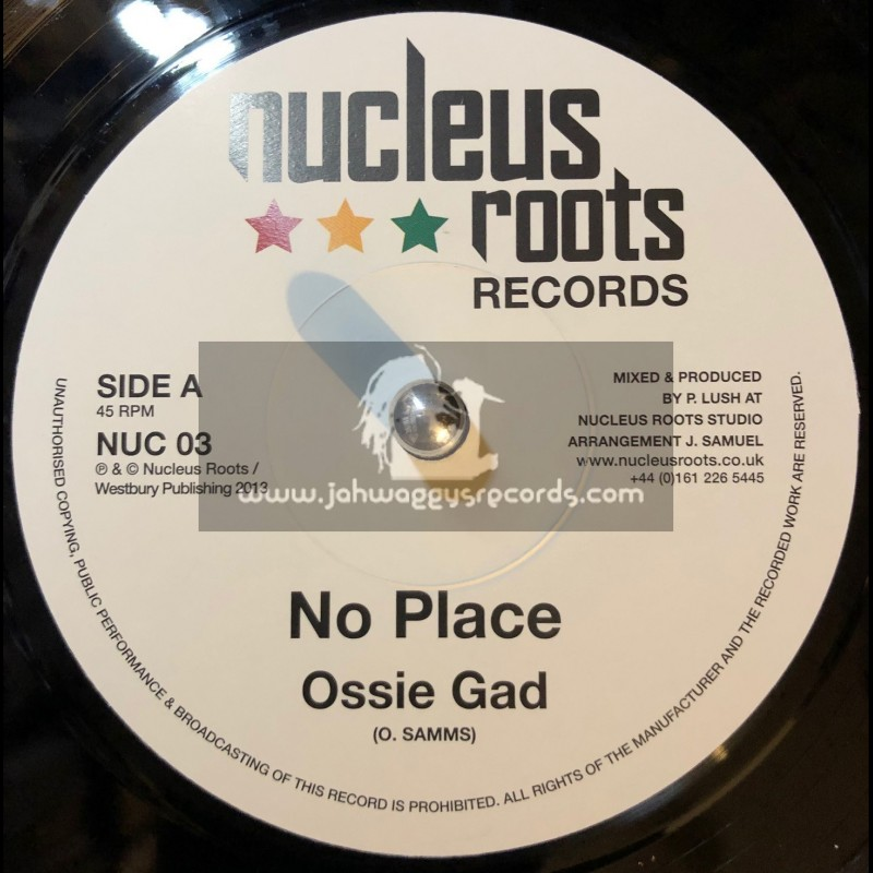 """Nucleus Roots Records-7""""-No Place / Ossie Gad"""