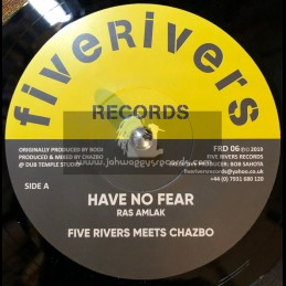 "Five Rivers Records-7""-Have No Fear / Ras Amlak + No Fear Dub / Five Rivers Meets Chazbo"