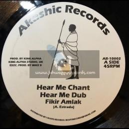 "Akashic Records-10""-Hear Me Chant / Fikir Amlak - King Alpha + Ancient Man / Fikir Amlak - King Alpha"