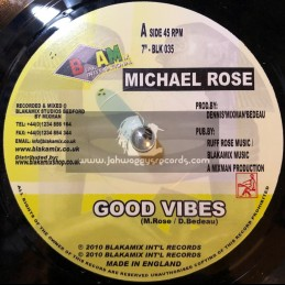 "BLAKAMIX INTERNATIONAL-7""-GOOD VIBES / MICHAEL ROSE"
