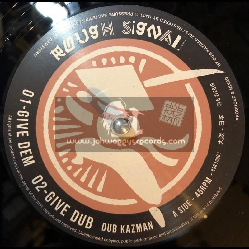 """Rough Signal Records-12""""-Give Dem / Dub Kazman + Rainy Days / Dub Kazman"""