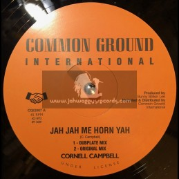 "Common Ground International-12""-Jah Jah Me Horn Yah / Cornell Campbell - Dubplate Mix"