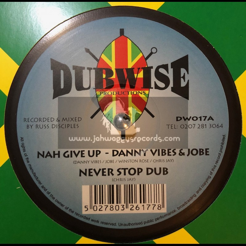 """DUBWISE PRODUCTIONS-10""""-NAH GIVE UP / DANNY VIBES & JOBE + FISHERMAN ROSE / WINSTON SAX ROSE"""