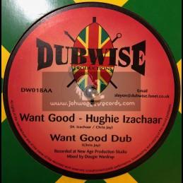 "Dubwise Productions-10""-Want Good / Hughie Izachaar + Real Rebel / Selah Collins"
