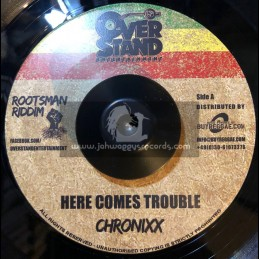 "Overstand Entertainment-7""-Here Comes Trouble / Chronixx"