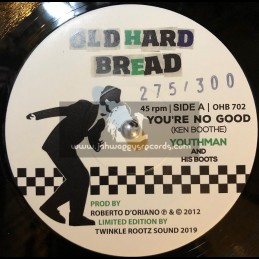 "Old Hard Bread-7""-Youre No Good / Youthman And His Boots"