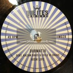 "Irie Ites Music-7""-High Life / Kazam Davis & Exile Di Brave + Dub Life / Dubmatix"
