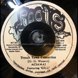 "Roots-7""-Trench Town Connection / Aciamaj Featuring 'Gill' ‎"