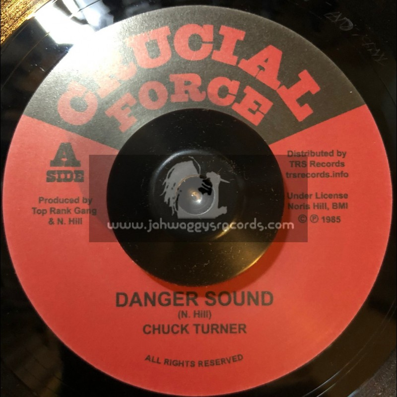 "Crucial Force-7""-Danger Sound / Chuck Turner"