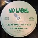 "No Label-10""-Hard Times + Gun Fever / Pablo Gad"
