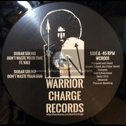 """Warrior Charge Records-10""""-Don't Waste Your Time / Dubar Sound Ft. Vale + Warrior / Dr. Obi"""