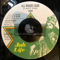 "Jah Life-7""-All Roads Lead / I Roy"