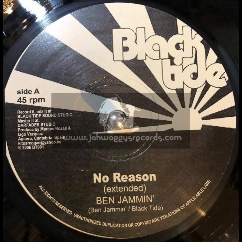 "Black Tide-12""-No Reason / Ben Jammin + Be Wise / Ben Jammin"