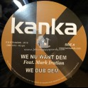 "Kanka-12""-We Nu Want Dem / Mark Iration + Time Has Come / Twan Tee"
