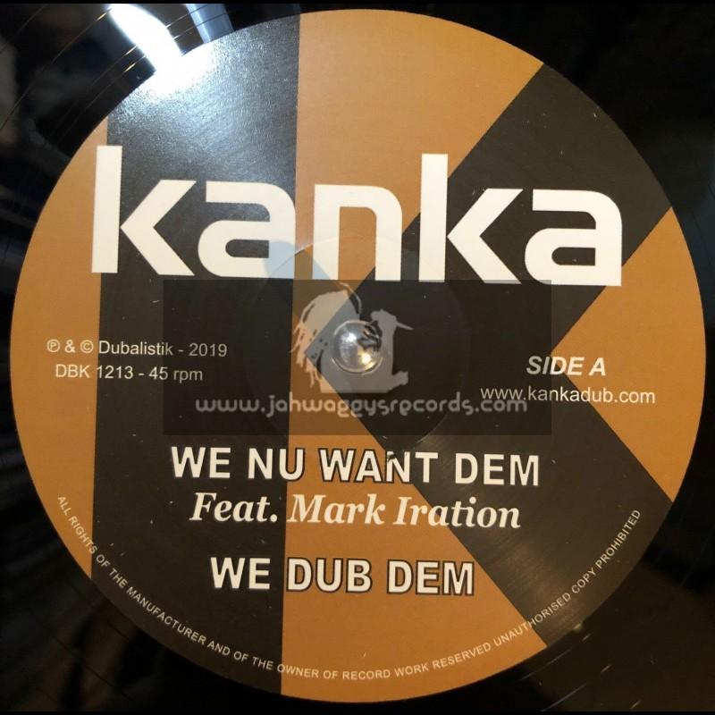 "Kanka-12""-We Nu Want Dem / Mark Iration + Time Has Come / Twan Tee"