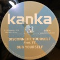 "Kanka-12""-Disconnect Yourself / YT + Ghost Of Dub / Kanka"
