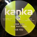 "Kanka-12""-Love You / Rod Taylor + Who Feels / Kanka"