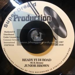 """Super Dread Production-7""""-Ready Fi Di Road / Junior Brown"""