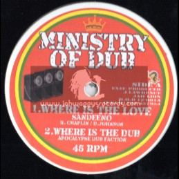 "Ministry Of Dub-12""-Where Is The Love / Sandeeno + Jah Kingdom Come / Addis Youth"