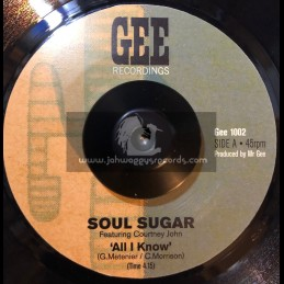 "Gee Recordings-7""-All I Know / Soul Sugar Featuring Courtney John"