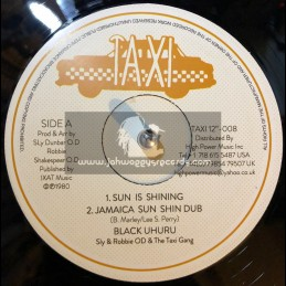 "Taxi Records-12""-Sun Is Shining / Black  Uhuru + Tribulation / Joe Whyte"