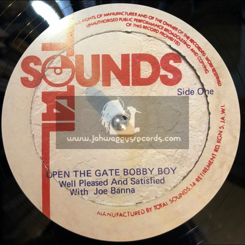 "Total Sounds-12""-Open The Gate Bobby Boy / Well Pleased And Satisfied With Joe Banna"