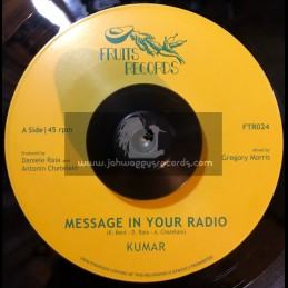 """Fruits Records-7""""-Message In Your Radio / Kumar + Dub In Your Stereo / Gregory Morris & The 18TH Parallel Band"""