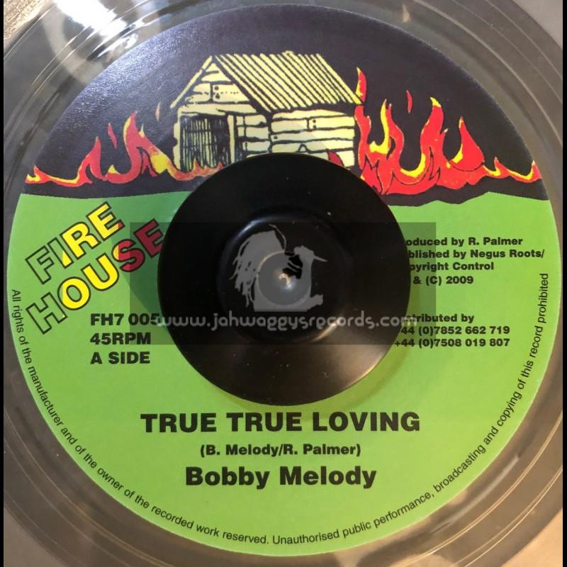 "FIRE HOUSE-7""-TRUE TRUE LOVING / BOBBY MELODY"