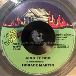 "FIRE HOUSE-7""-KING FE DEM / HORACE MARTIN"