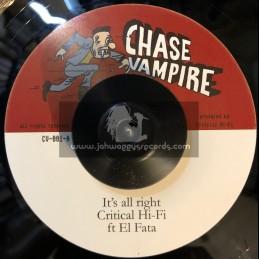"Chase Vampire-7""-Its All Right / Critical Hi Fi Feat. El Fata"