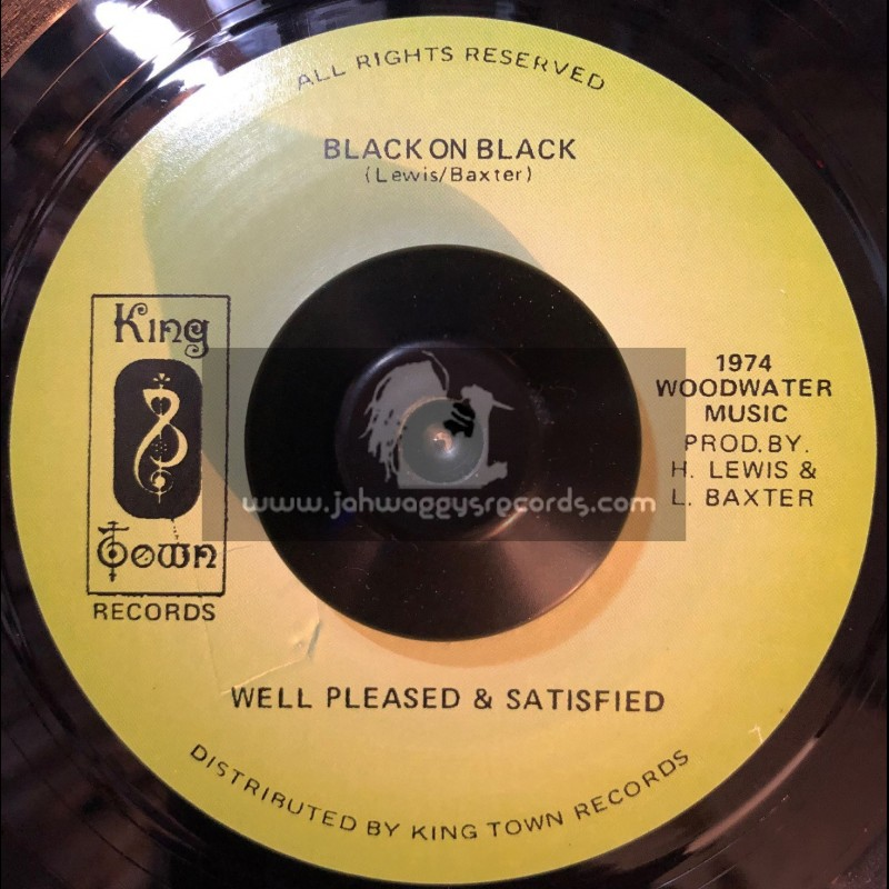 """King Town Records-7""""-Well Pleased and Satisfied / Black on Black"""