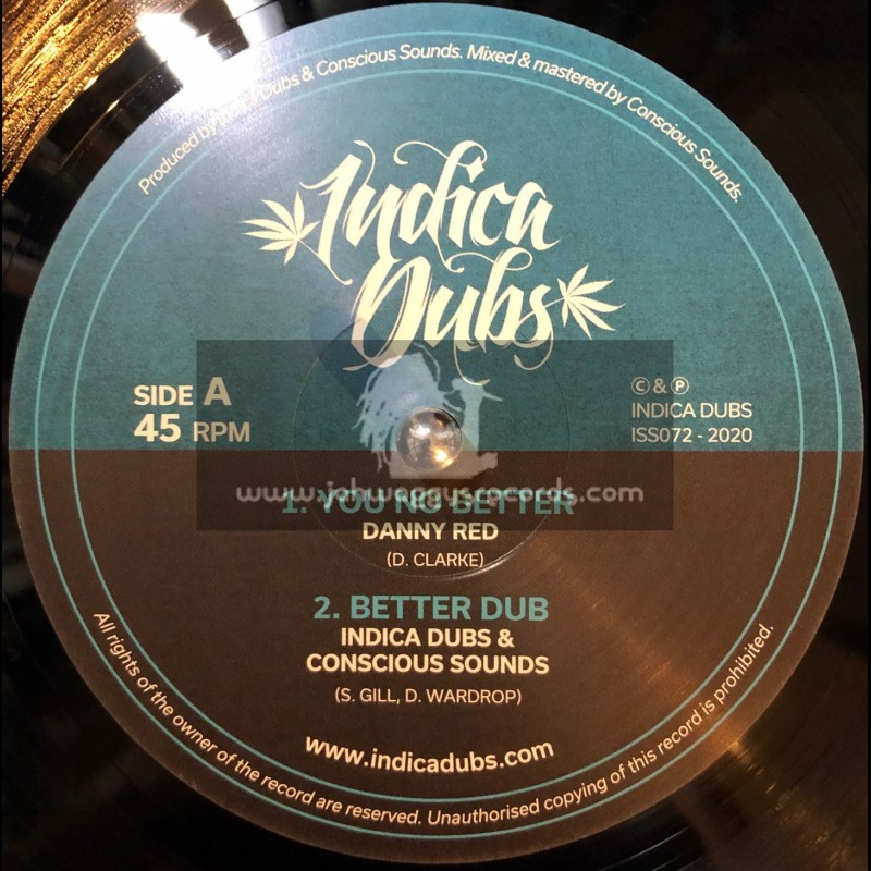 """Indica Dubs-10""""-You No Better / Danny Red + Humble Thyself / Indica Dubs & Conscious Sounds"""
