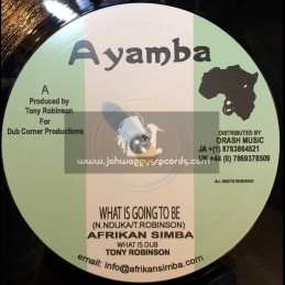 "Ayamba-10""-Whats Going To Be + Life Inna Jail House / Afrikan Simba"