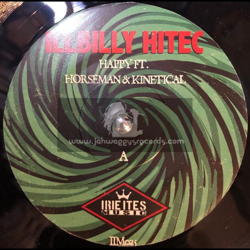 "Irie Ites Music-7""-Happy / Illbilly Hitec Feat. Horseman And Kinetical"