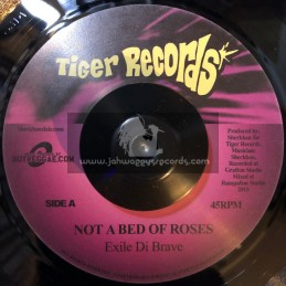 "Tiger Records-7""-Not A Bed Of Roses / Exile Di Brave"