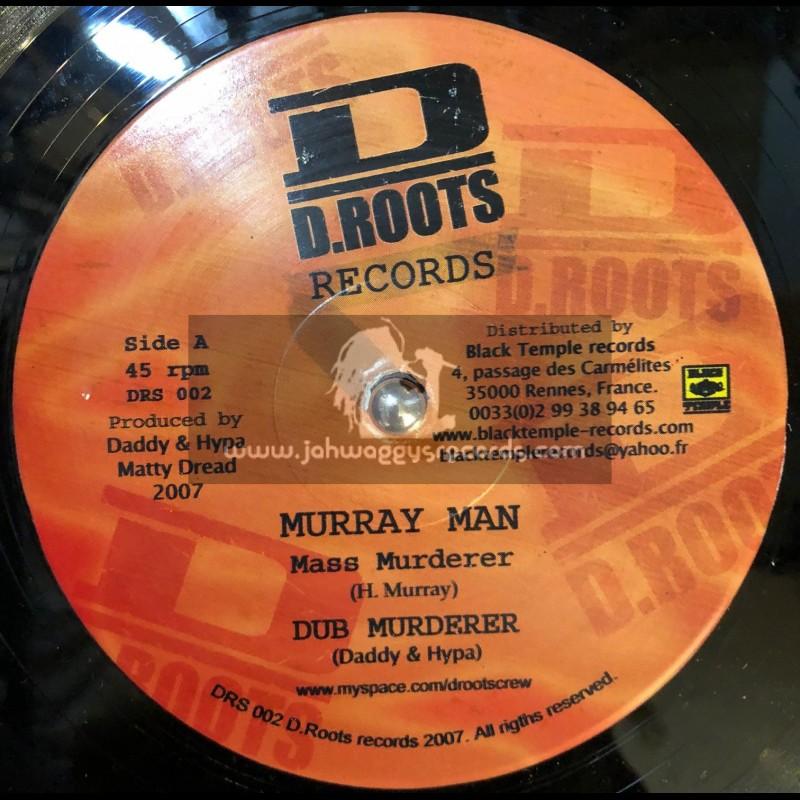 """D.ROOTS RECORDS-12""""-MASS MURDERER / MURRAY MAN + SHOW LOVE / MESSALIE"""